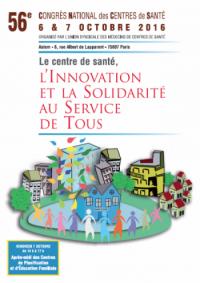 Découvrez le programme du 56eme Congrès National des Centres de santé, 6 et 7 octobre 2016 à Paris !